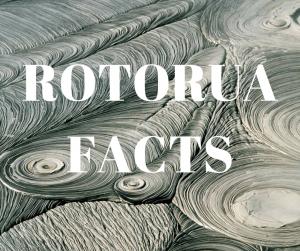 Rotorua-Facts