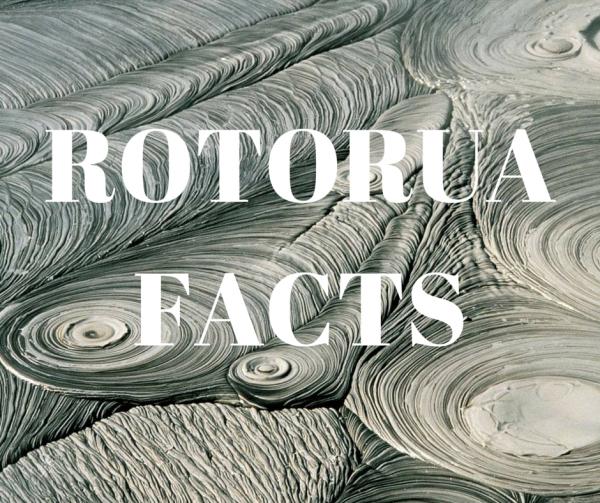 Rotorua Facts